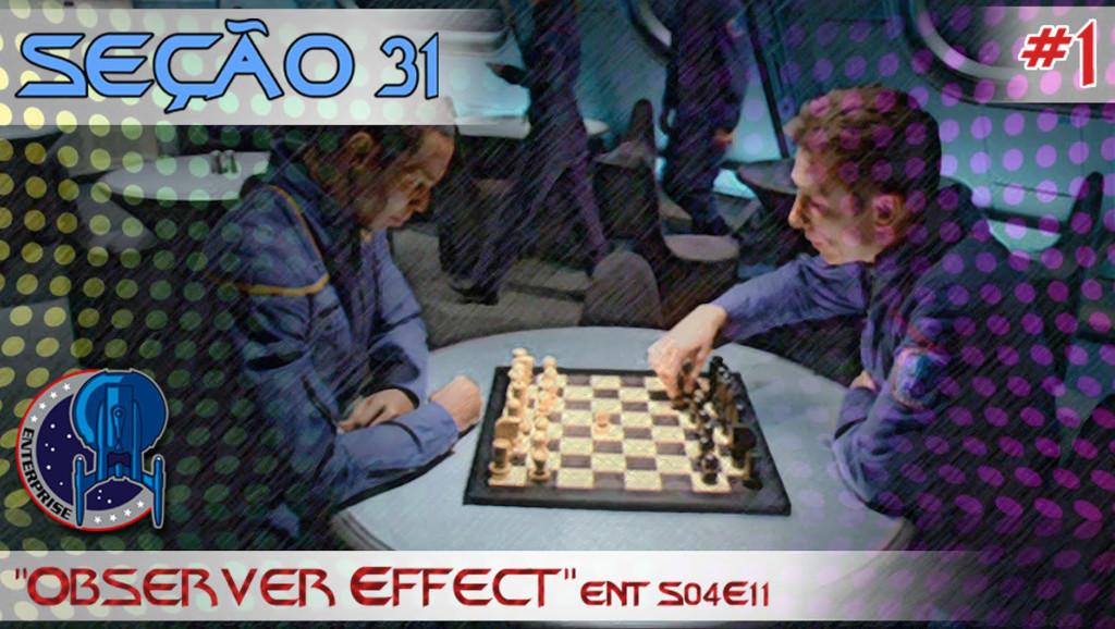 """SEÇÃO 31 #1 – """"OBSERVER EFFECT"""""""