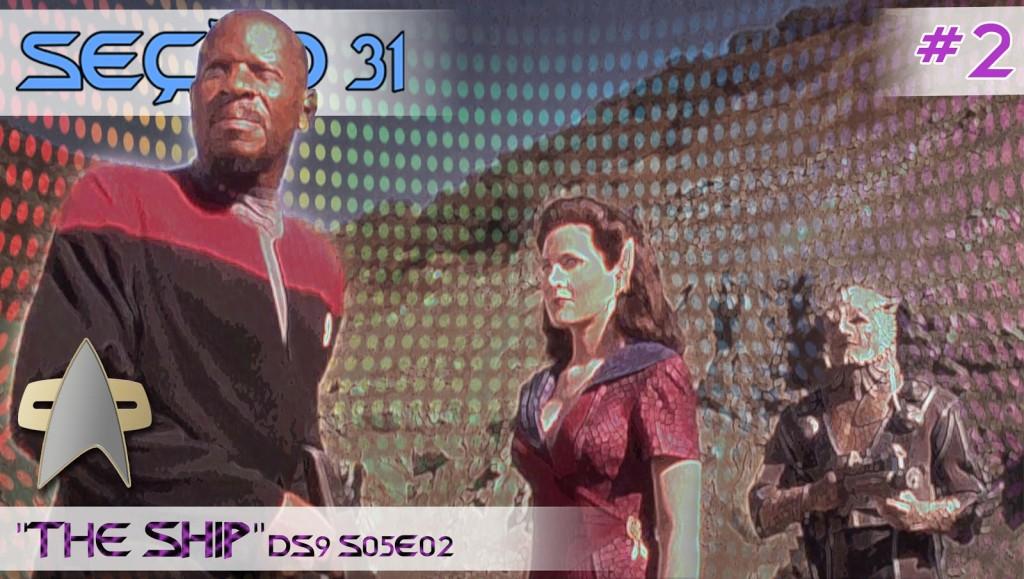 """SEÇÃO 31 #2 – """"THE SHIP"""""""