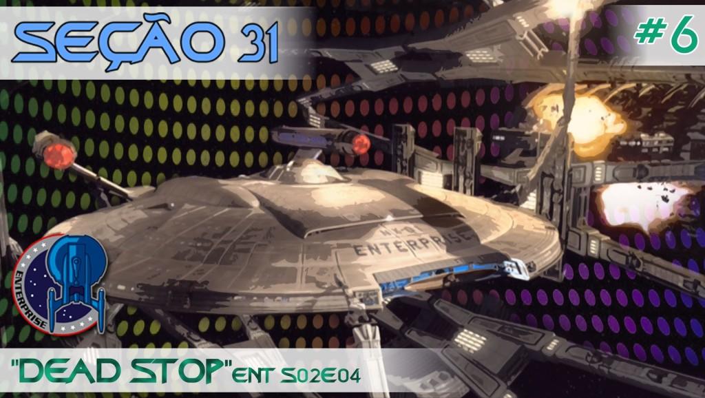 """SEÇÃO 31 #6 – """"DEAD STOP"""""""