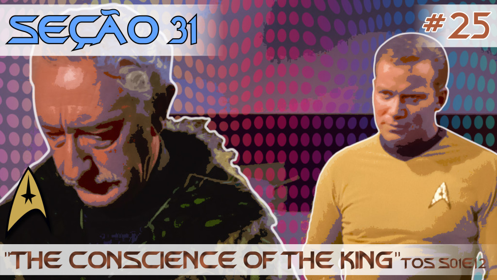 "SEÇÃO 31 #25 – ""THE CONSCIENCE OF THE KING"""