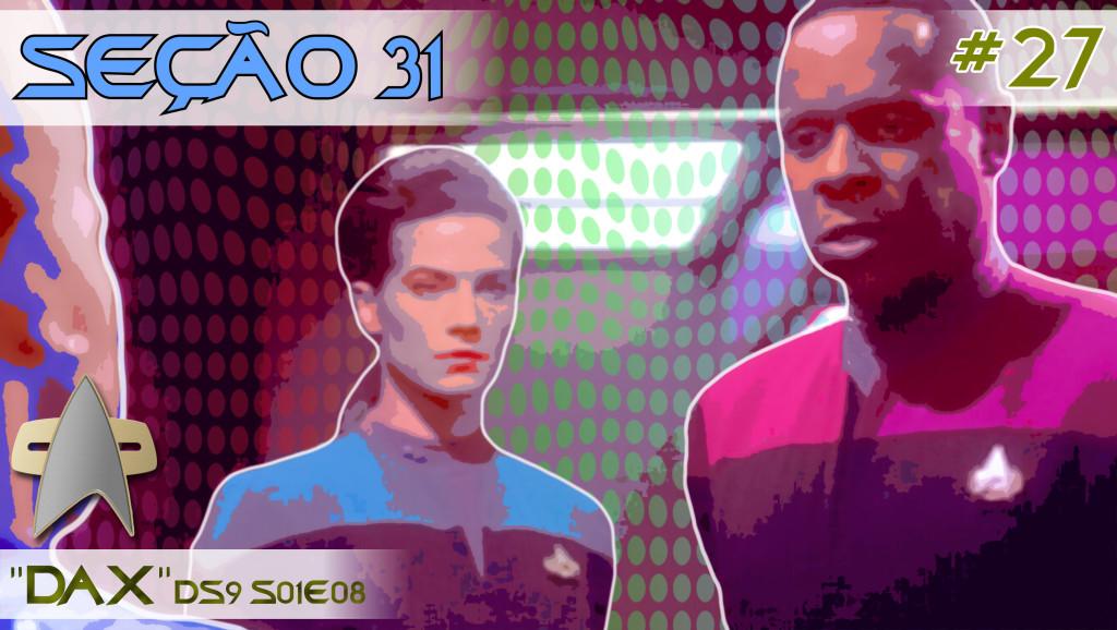 """SEÇÃO 31 #27 – """"Dax"""""""