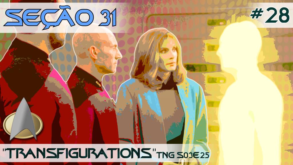 """SEÇÃO 31 #28 – """"Transfigurations"""""""