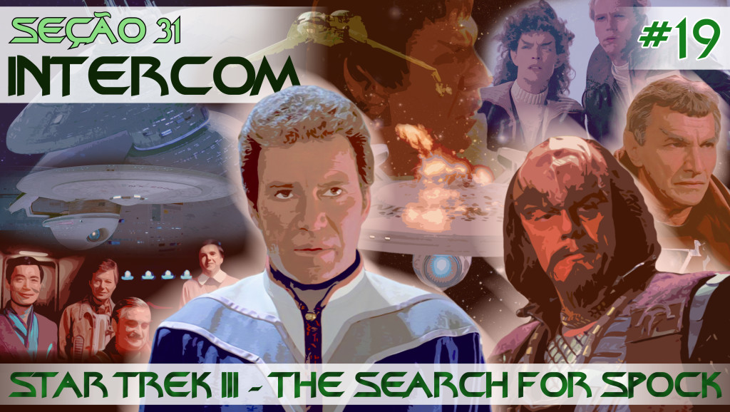 SEÇÃO 31 INTERCOM #19 – Star Trek III |The Search For Spock