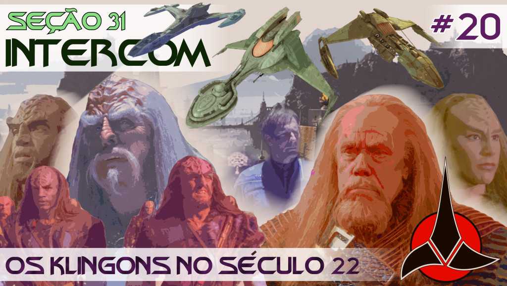 S31_INTERCOM_20_Os_Klingons_no_Seculo_22