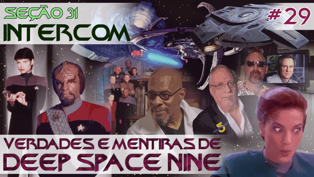 SEÇÃO 31 INTERCOM #29 – Verdades e Mentiras de Deep Space Nine