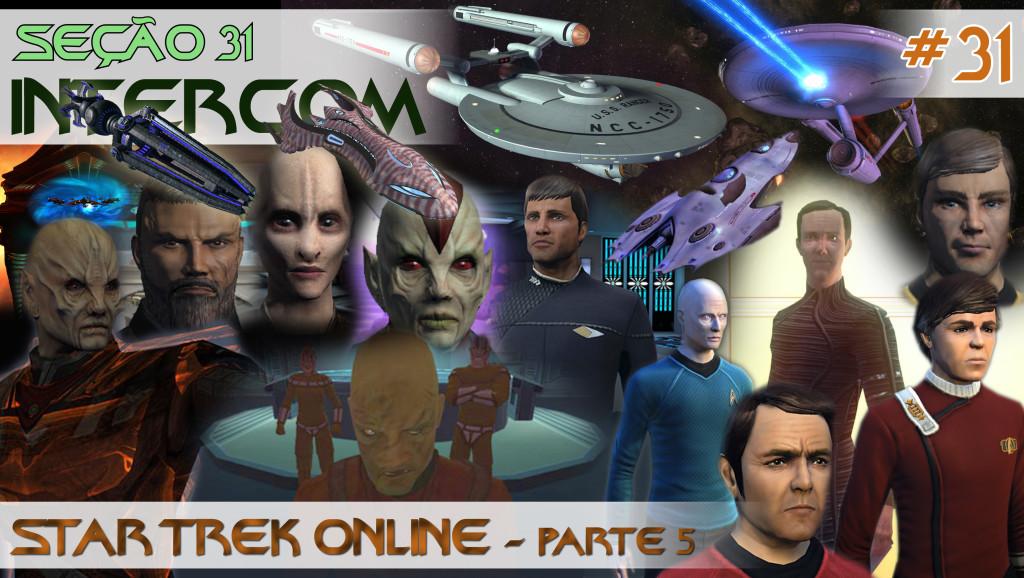 SEÇÃO 31 INTERCOM #31 | STAR TREK ONLINE – Parte 5