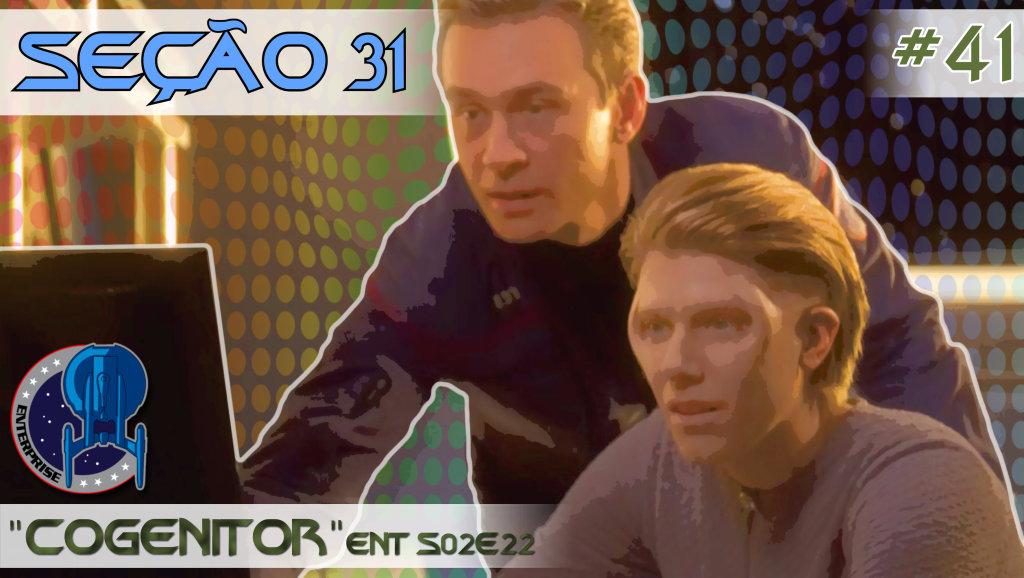"""SEÇÃO 31 #41 – """"Cogenitor"""""""