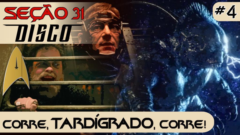 SEÇÃO 31 Disco #4 – Corre, Tardígrado, corre!