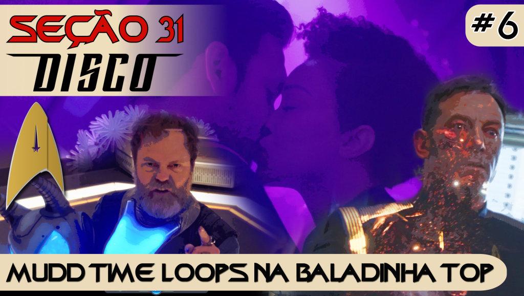 SEÇÃO 31 Disco #6 – Mudd Time Loops na Baladinha Top
