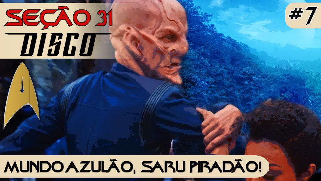 SEÇÃO 31 Disco #7 – Mundo azulão, Saru piradão!