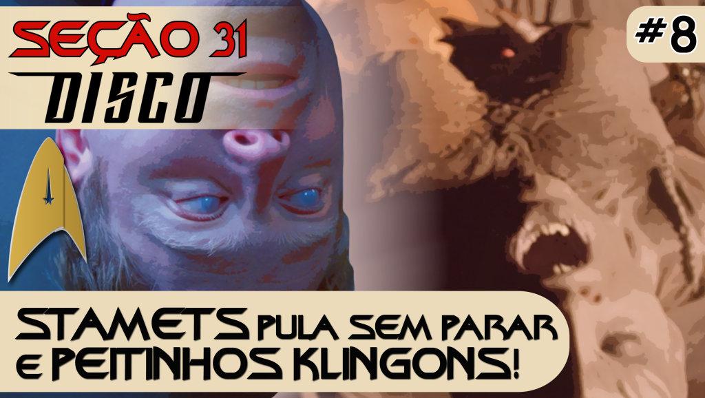 SEÇÃO 31 Disco #8 – Stamets Pula Sem Parar e Peitinhos Klingons!