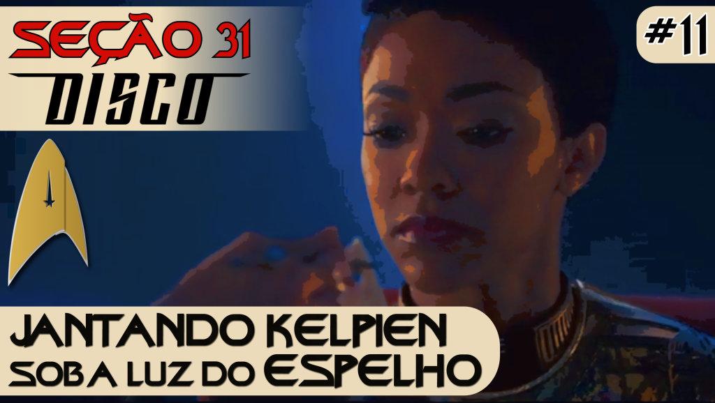 SEÇÃO 31 Disco #11 – Jantando Kelpien Sob a Luz do Espelho