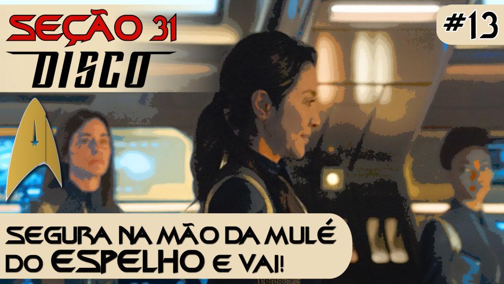 SEÇÃO 31 Disco #13 – Segura na mão da mulé do ESPELHO e vai!