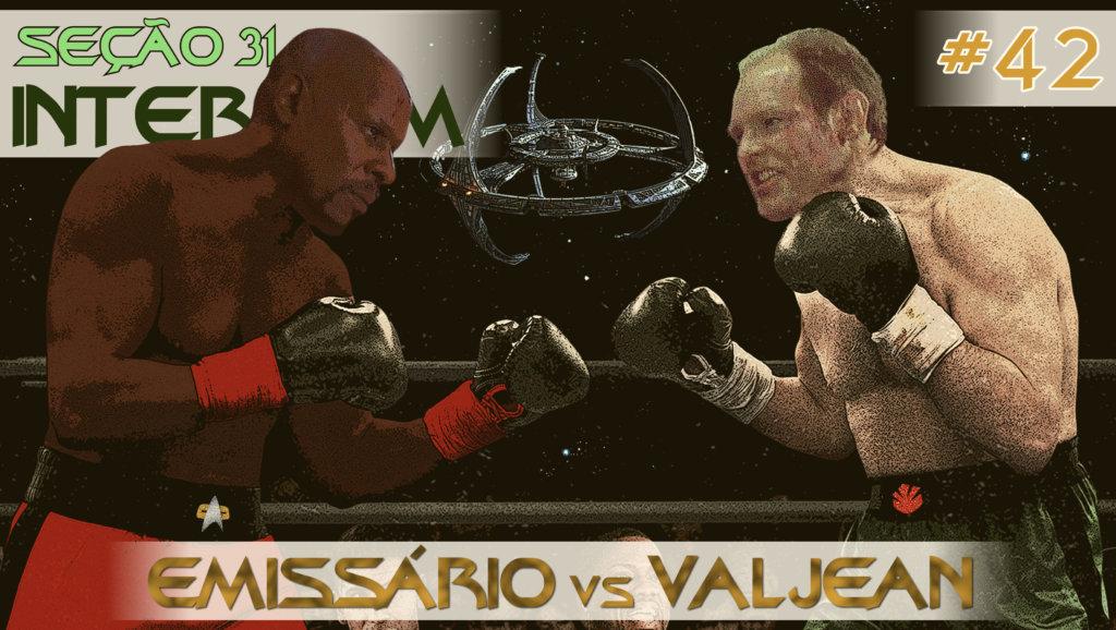 SEÇÃO 31 Intercom #42 – Emissário vs Valjean