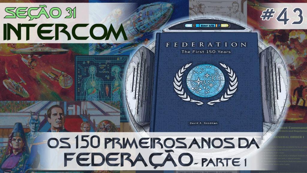SEÇÃO 31 Intercom #43 | Os 150 primeiros anos da Federação – Parte 1