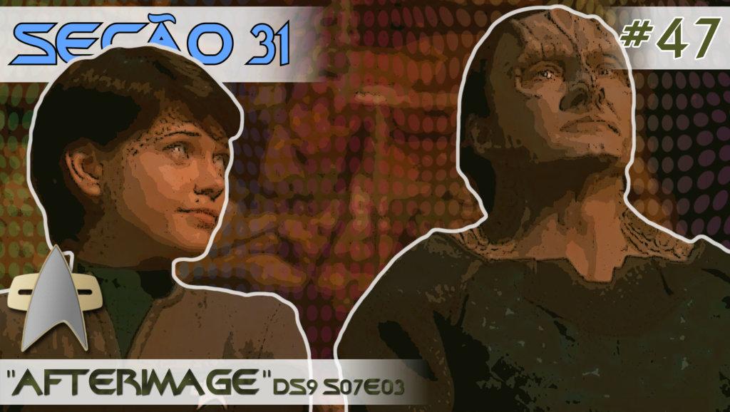 """SEÇÃO 31 #47 – """"Afterimage"""""""