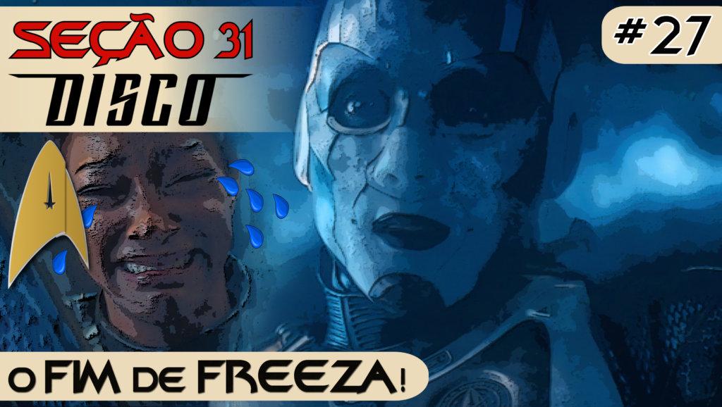 SEÇÃO 31 Disco #27 – O fim de FREEZA!