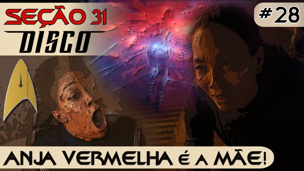SEÇÃO 31 Disco #28 – ANJA VERMELHA é a MÃE!