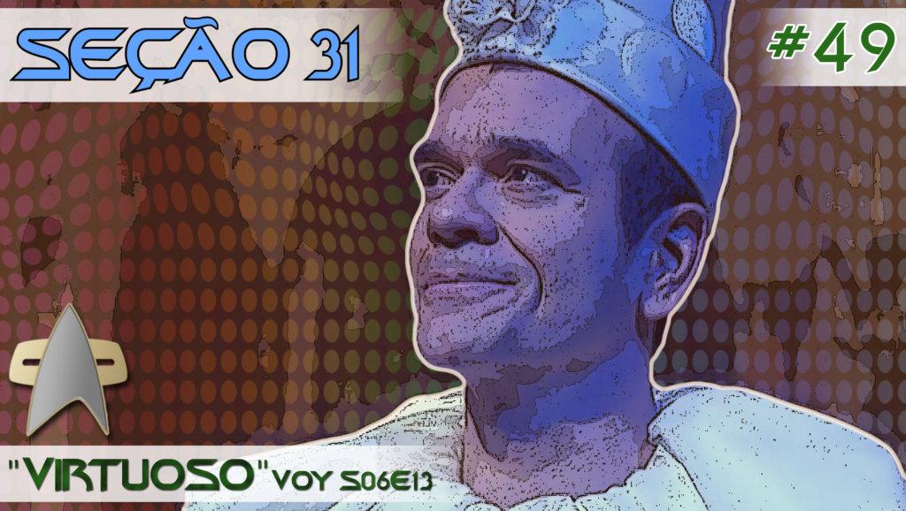 """SEÇÃO 31 #49 – """"Virtuoso"""""""