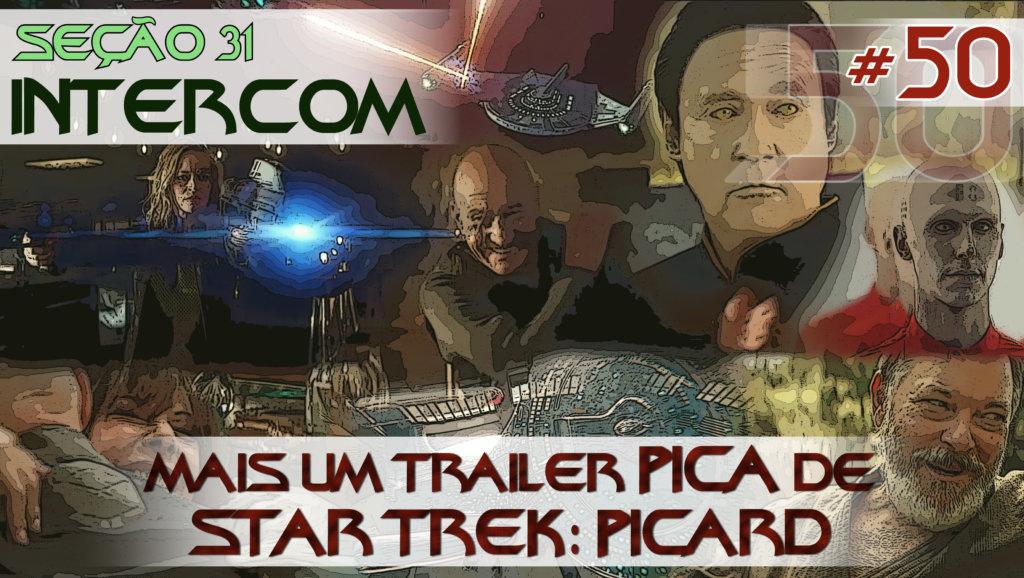 SEÇÃO 31 Intercom #50 – Mais um trailer PICA  de Star Trek: PICARD