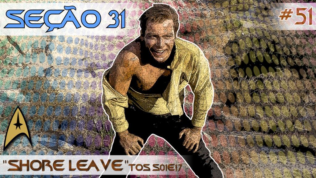 """SEÇÃO 31 #51 – """"Shore Leave"""""""