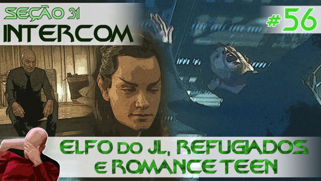 SEÇÃO 31 Intercom #56 – ELFO do JL, REFUGIADOS e ROMANCE TEEN