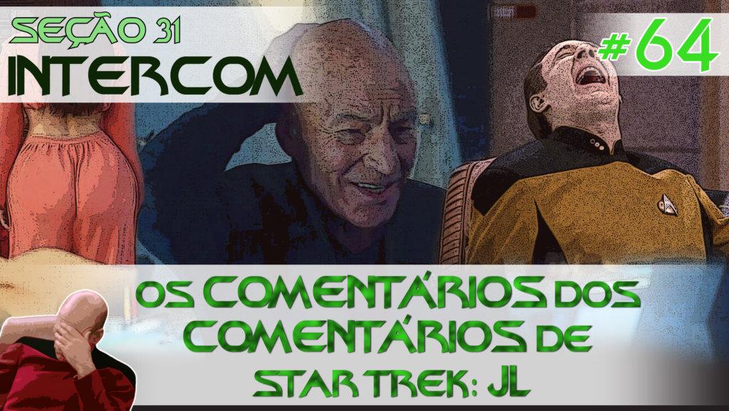 SEÇÃO 31 Intercom #64 – Os COMENTÁRIOS dos COMENTÁRIOS de Star Trek: JL