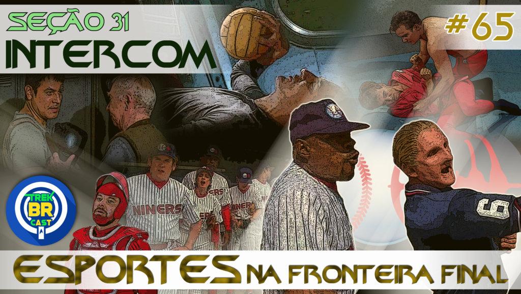 SEÇÃO 31 Intercom #65 – Esportes na Fronteira Final