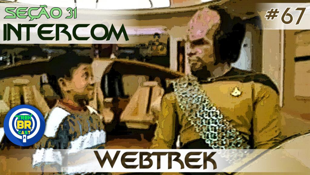 SEÇÃO 31 Intercom #67 – WEBTREK