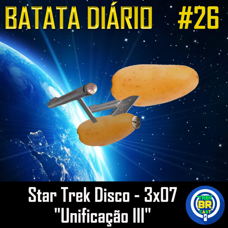 "Batata Diário #26 | ""Unification III"" – Star Trek: Discovery (S03E07)"