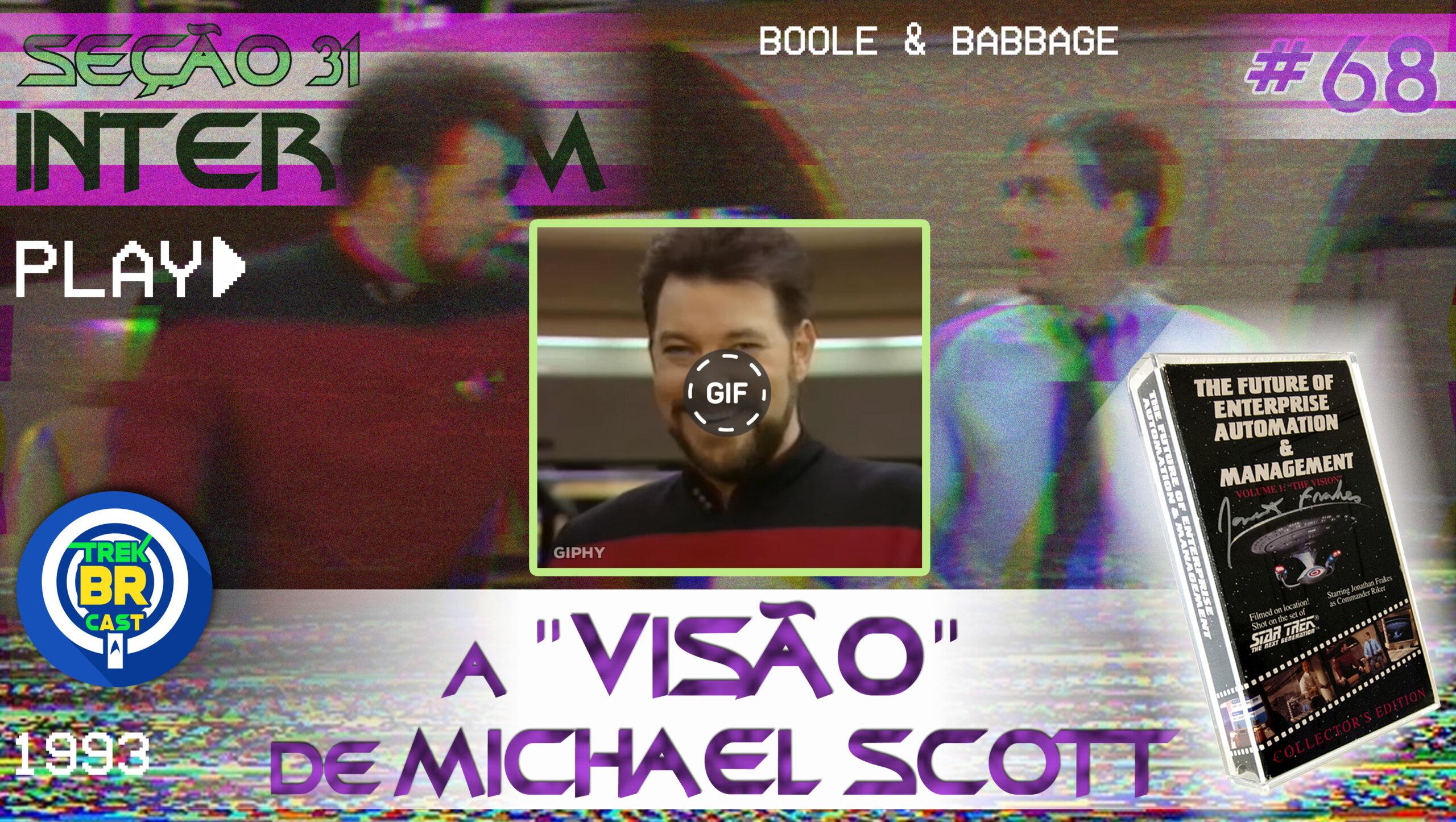 """SEÇÃO 31 Intercom #68 – A """"VISÃO"""" de MICHAEL SCOTT"""