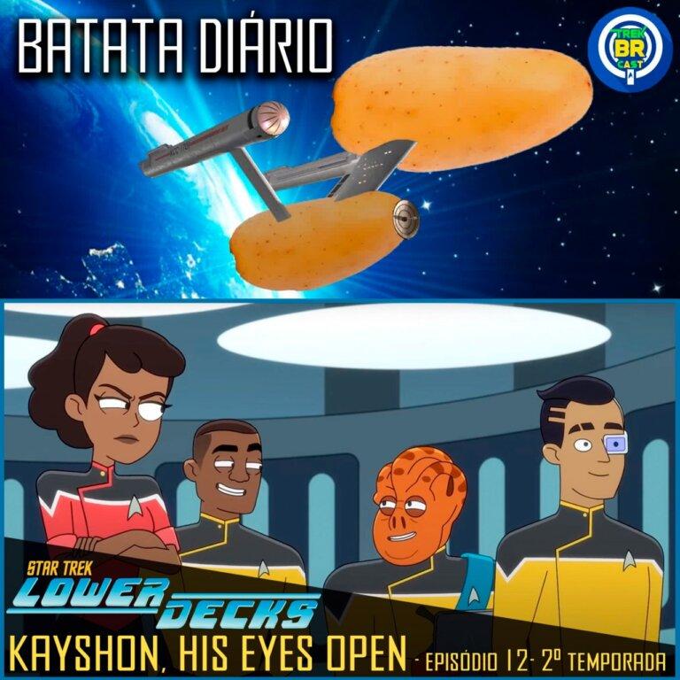 "Batata Diário #59   Star Trek: Lower Decks – ""Kayshon, His Eyes Open"""