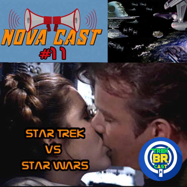 STAR TREK vs STAR WARS – Nova Cast #11