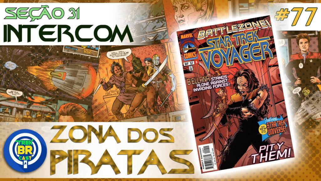 SEÇÃO 31 Intercom #77 – ZONA dos PIRATAS