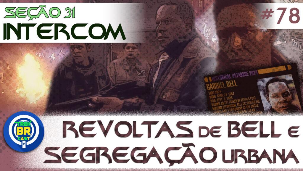 SEÇÃO 31 Intercom #78 – REVOLTAS de BELL e SEGREGAÇÃO URBANA